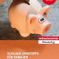 SCHLAUE SPARTIPPS FÜR FAMILIEN - Herausgeber Verbraucherzentrale Brandenburg e. V., Titelbild: Karla Fritze